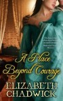 Elizabeth Chadwick: A Place Beyond Courage